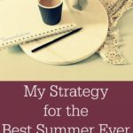 My Strategy for the Best Summer Ever