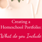 How to Create a Homeschool Portfolio – What to Include