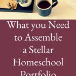 What you Need to Assemble a Stellar Homeschool Portfolio