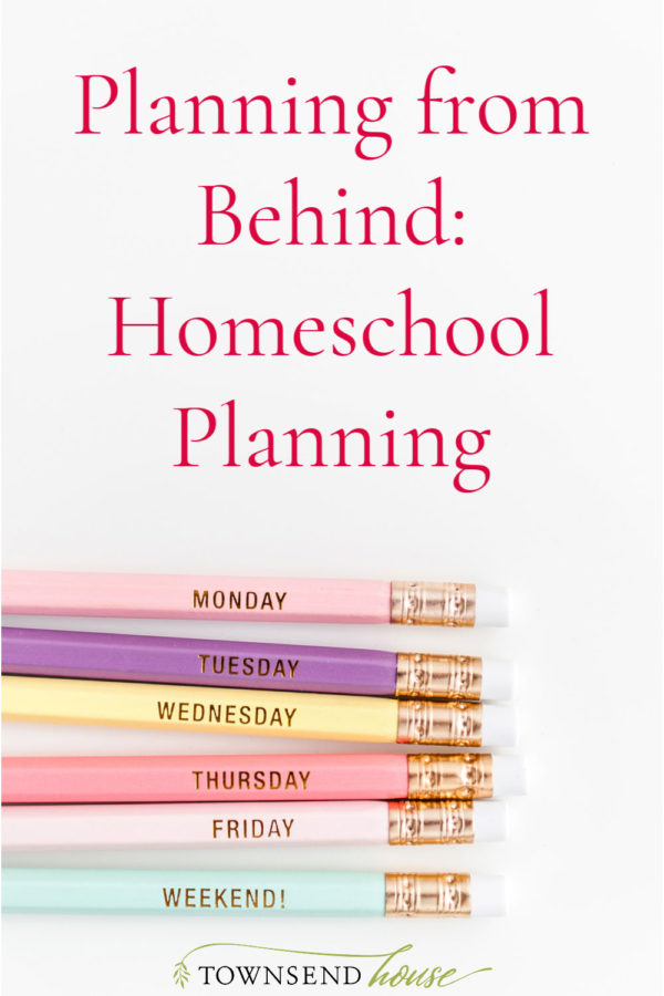 Planning from Behind for Homeschool Planning