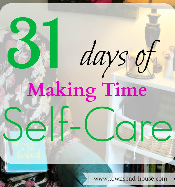 31 Days – Making Time for Self-Care