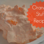 Orange Stuff and a Recipe