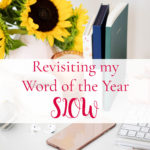 Revisiting Slow: My Word of the Year