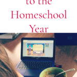 A Slow Start to the Homeschool Year – 2020-2021