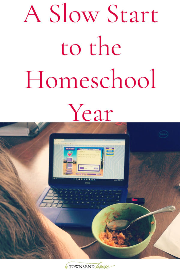 Slow Start to the Homeschool Year