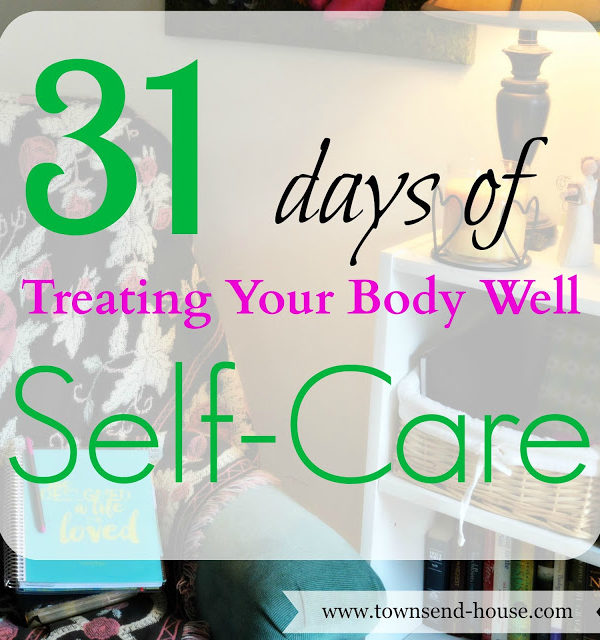 31 Days – Treating Your Body Well