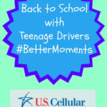 Back to School with Teenage Drivers #BetterMoments