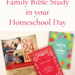 How to Incorporate Family Bible Study in Homeschool