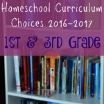 Homeschool Curriculum Choices for 1st and 3rd Grade