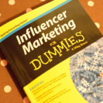 The Changing Landscape of Marketing – Influencer Marketing for Dummies