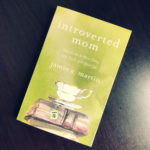 Introverted Mom – Jamie C. Martin