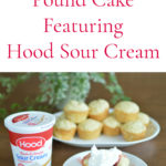 Sour Cream Pound Cake Featuring Hood Sour Cream