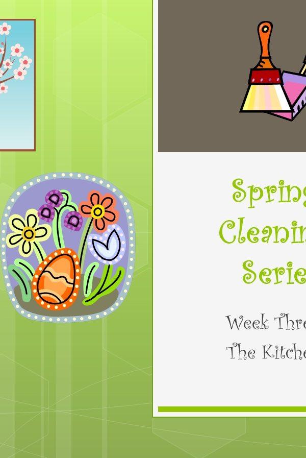 Spring Cleaning Series – Week Three : Kitchen