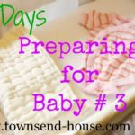 {31 Days} Preparing for Baby # 3 – Day 4