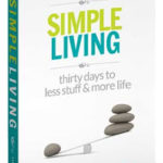 Simple Living – 30 days to less stuff & more life review and giveaway!